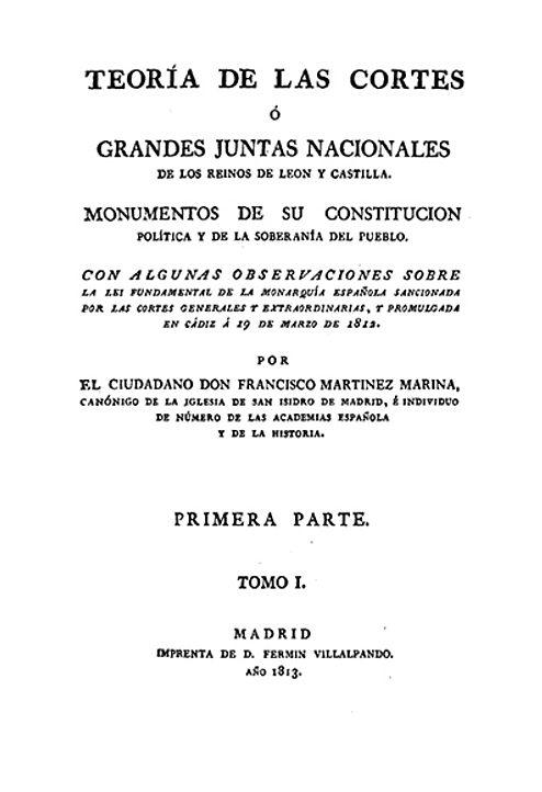 Teoría de las cortes ó grandes juntas nacionales de los Reinos de León y Castilla